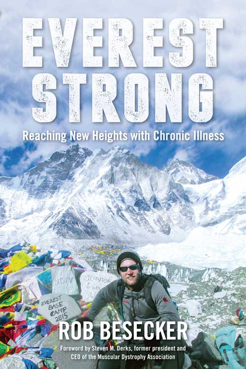 Everest Strong Reaching New Heights with Chronic Illness by Rob Besecker Book Cover