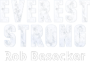 Everest Strong | Rob Besecker